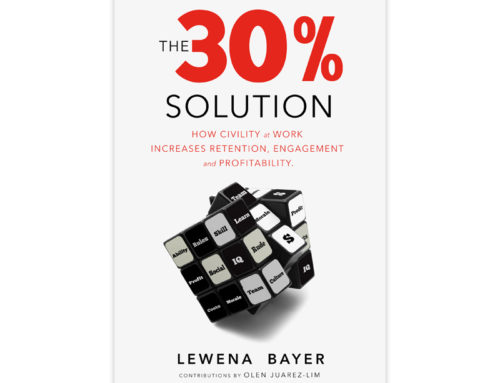 The 30% Solution: How Civility at Work Increases Retention, Engagement, and Profitability