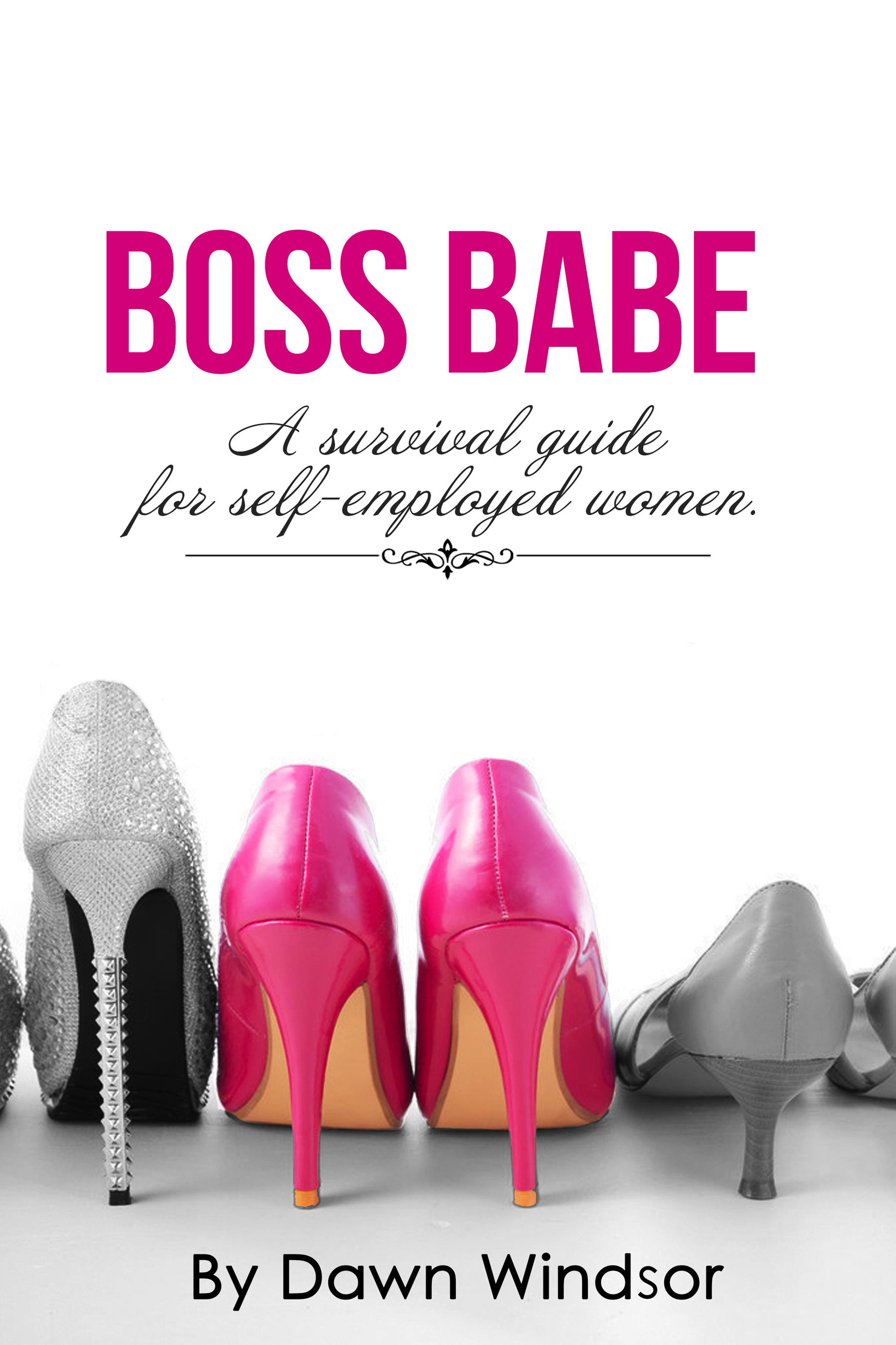 Boss Babe: A Survival Guide for Self-Employed Women
